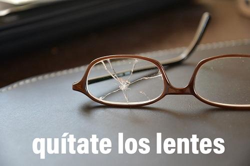 Quítate los lentes